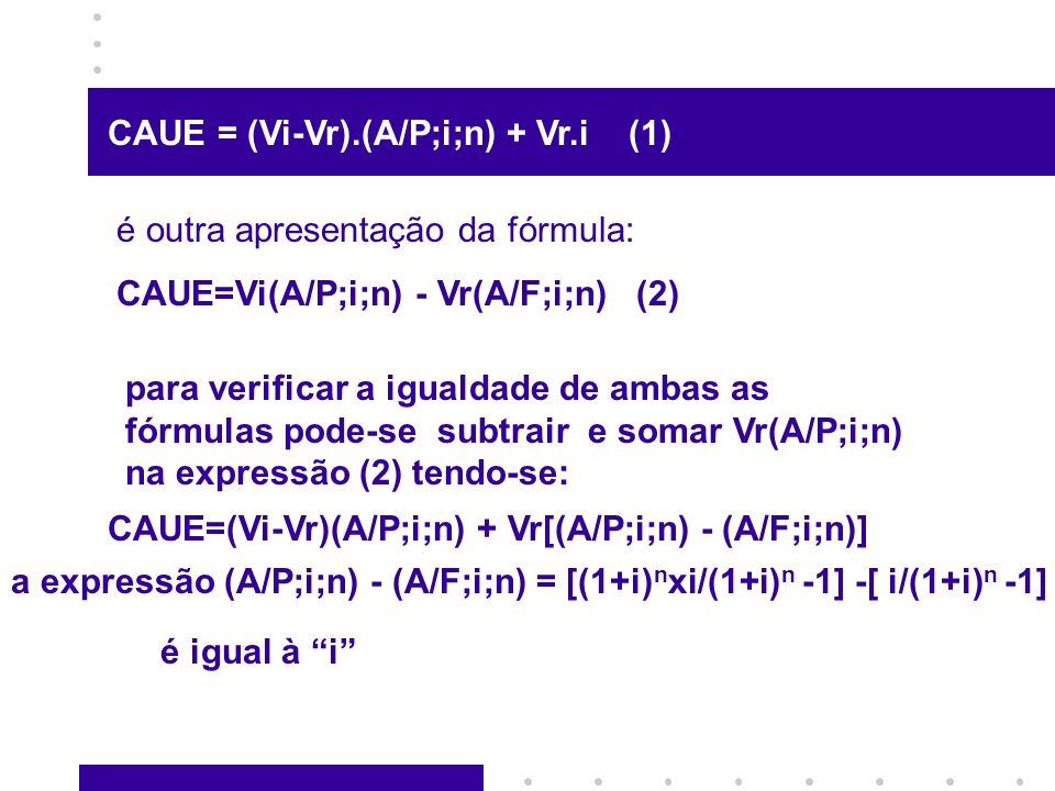 CAUE = (Vi-Vr).(A/P;i;n) + Vr.i (1)