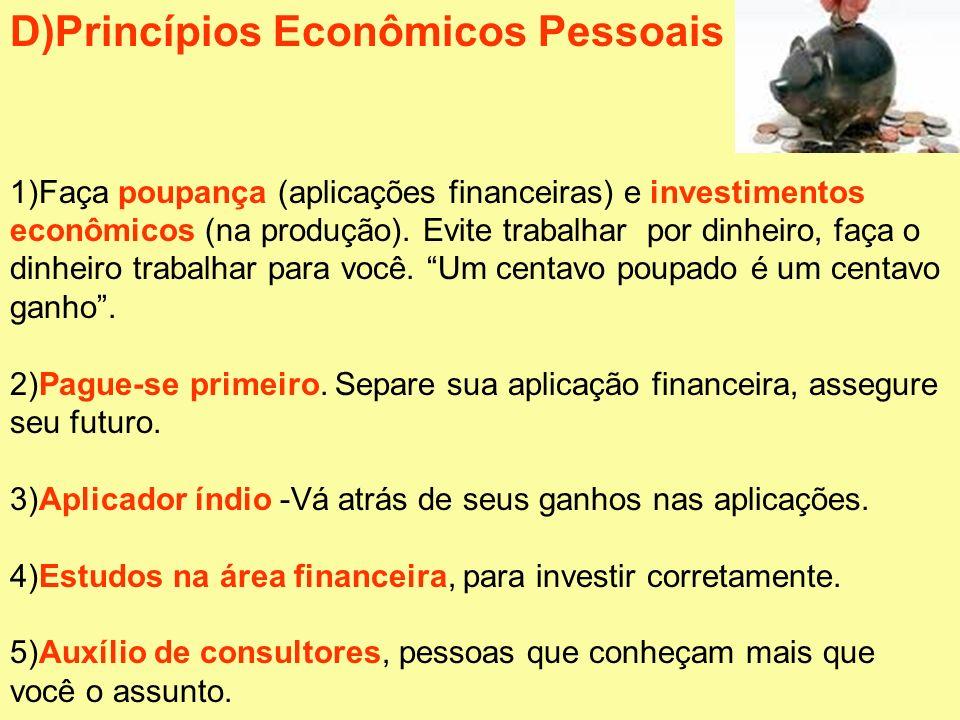 D)Princípios Econômicos Pessoais