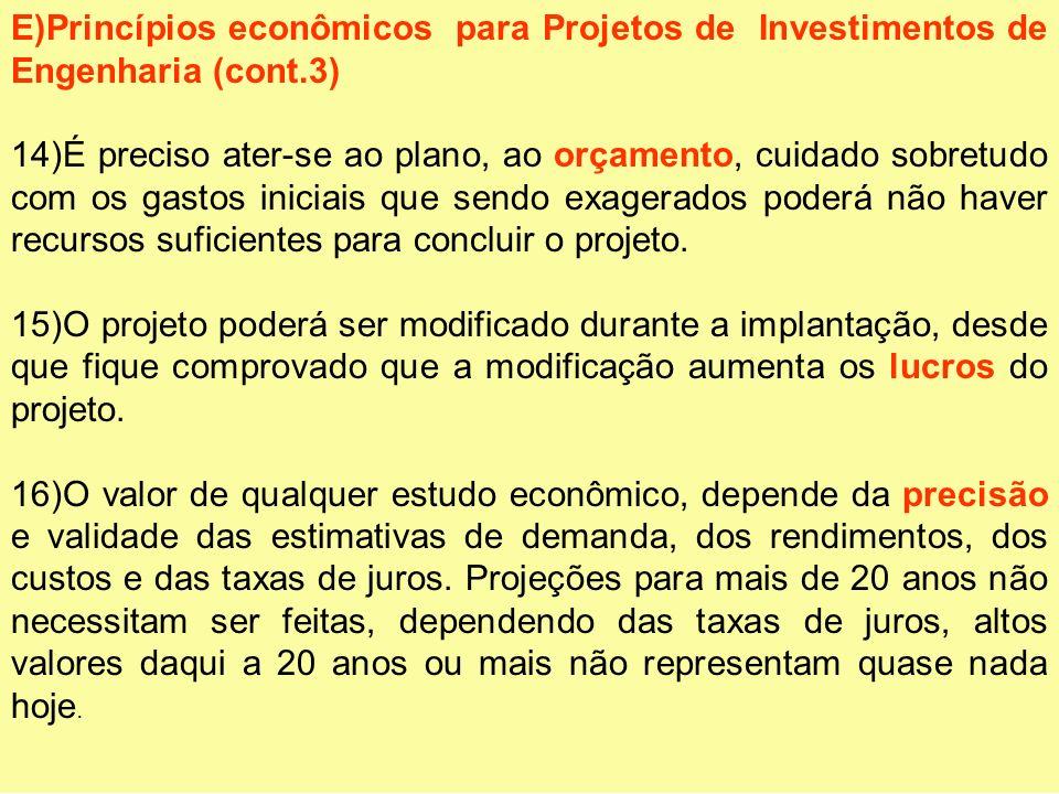 E)Princípios econômicos para Projetos de Investimentos de Engenharia (cont.3)