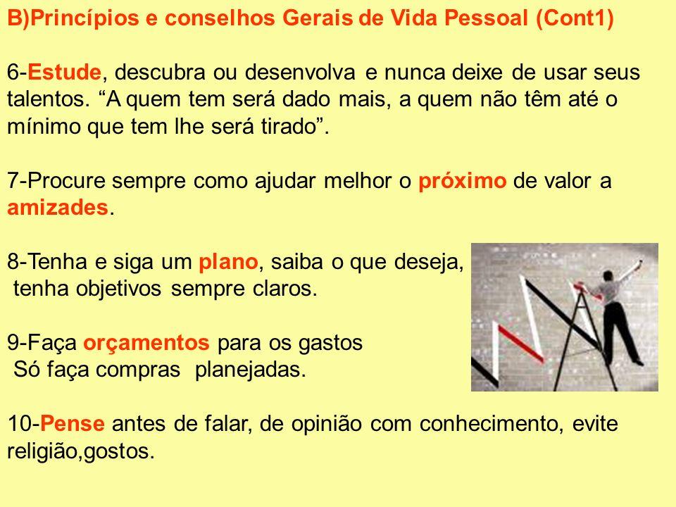 B)Princípios e conselhos Gerais de Vida Pessoal (Cont1)