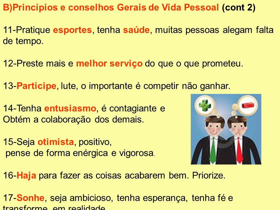 B)Princípios e conselhos Gerais de Vida Pessoal (cont 2)