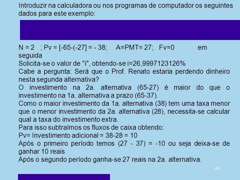 Introduzir na calculadora ou nos programas de computador os seguintes dados para este exemplo: