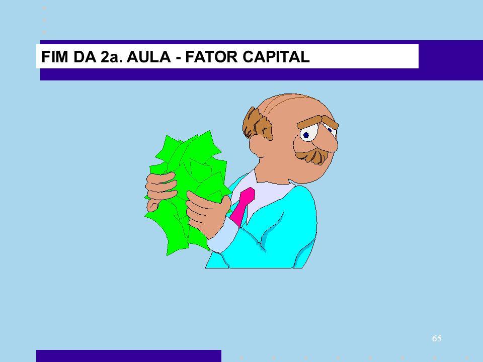 FIM DA 2a. AULA - FATOR CAPITAL