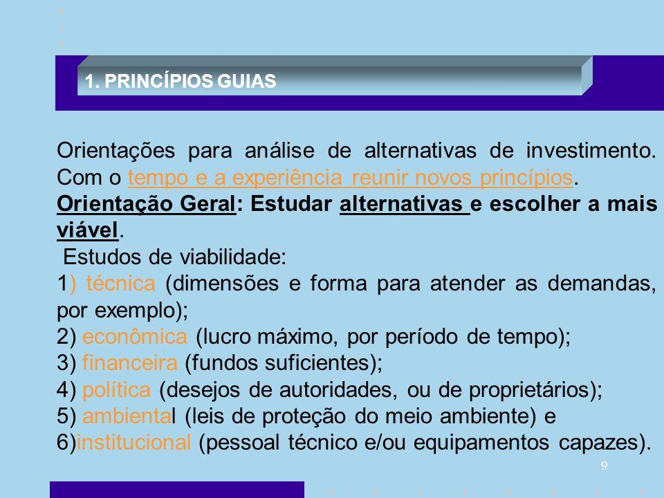 Orientação Geral: Estudar alternativas e escolher a mais viável.