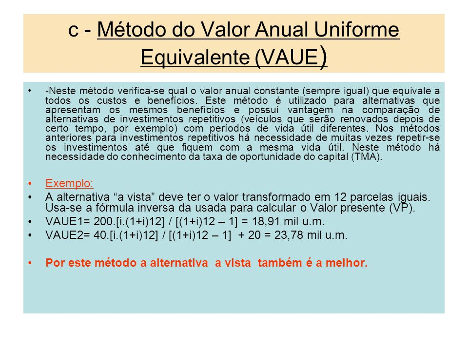 c - Método do Valor Anual Uniforme Equivalente (VAUE)