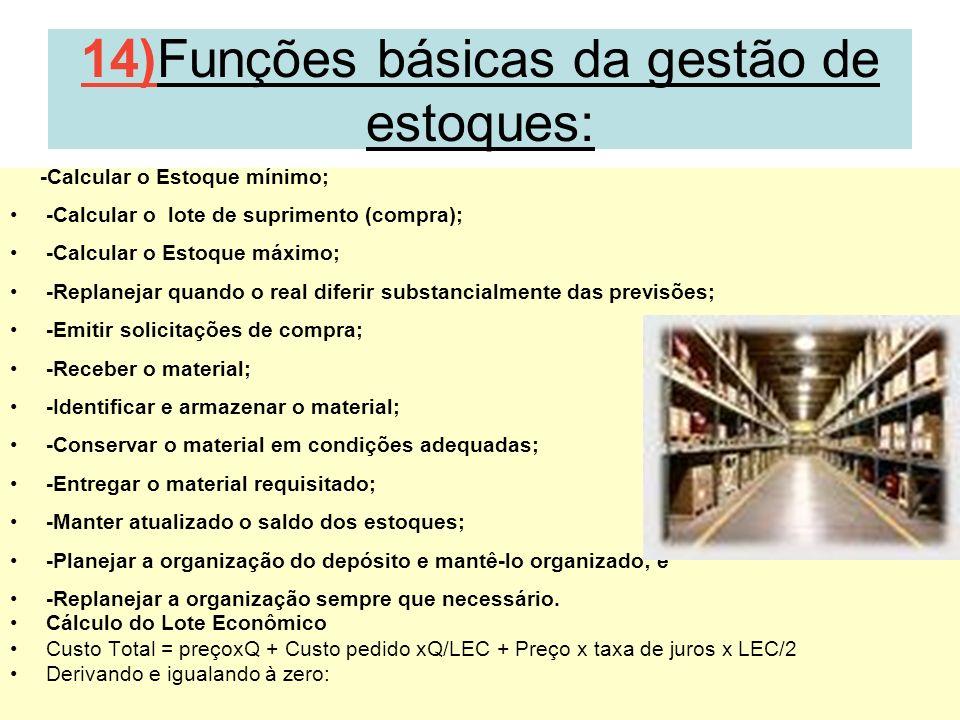 14)Funções básicas da gestão de estoques: