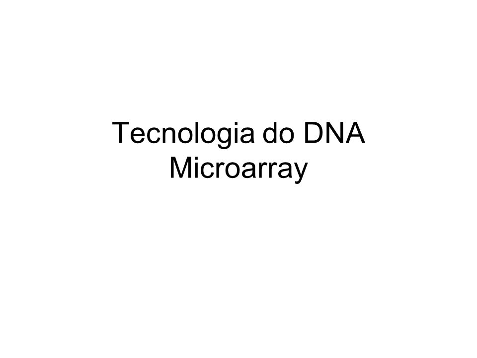 Tecnologia do DNA Microarray