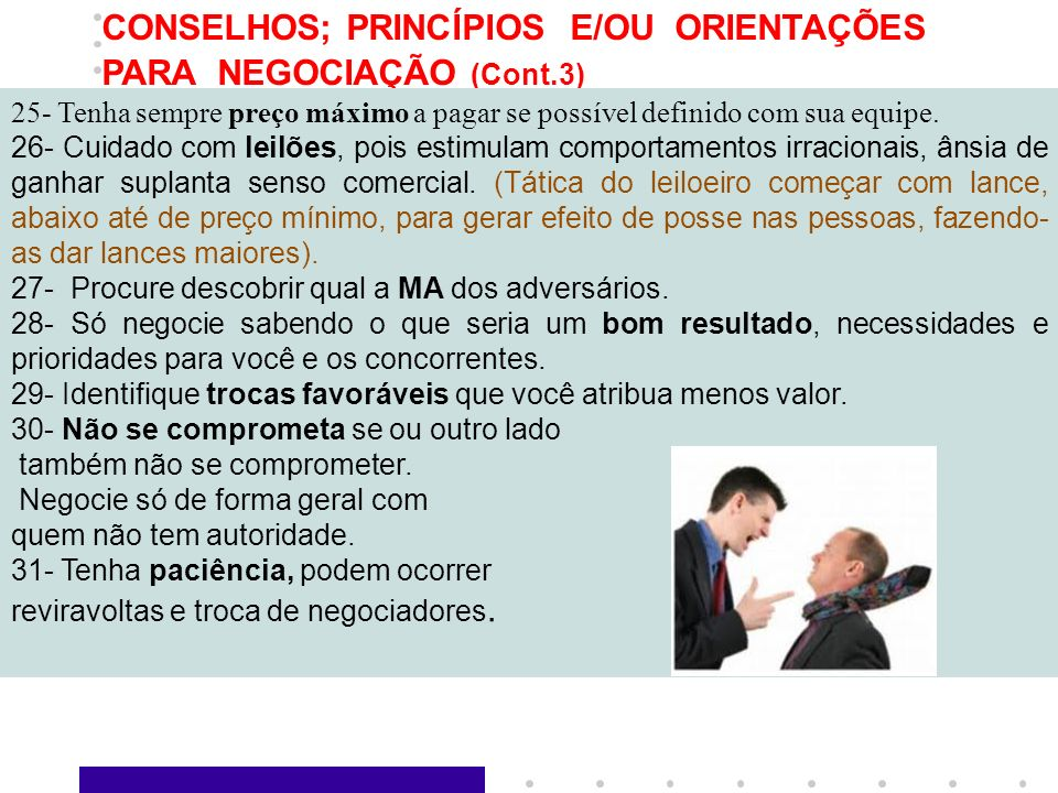 CONSELHOS; PRINCÍPIOS E/OU ORIENTAÇÕES PARA NEGOCIAÇÃO (Cont.3)
