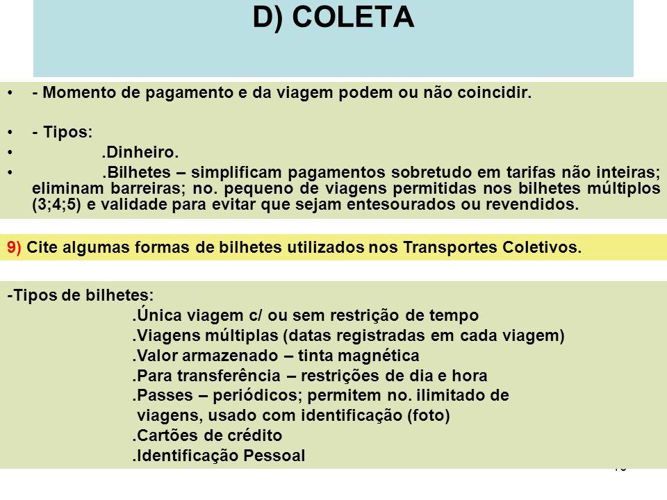 D) COLETA - Momento de pagamento e da viagem podem ou não coincidir.