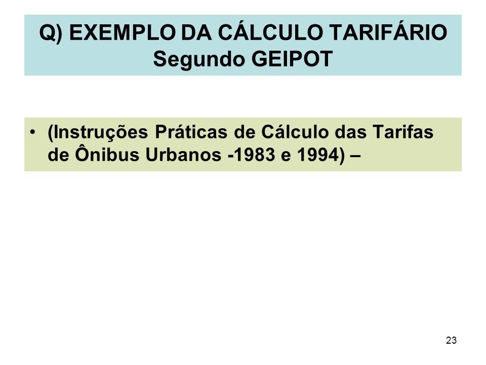 Q) EXEMPLO DA CÁLCULO TARIFÁRIO Segundo GEIPOT