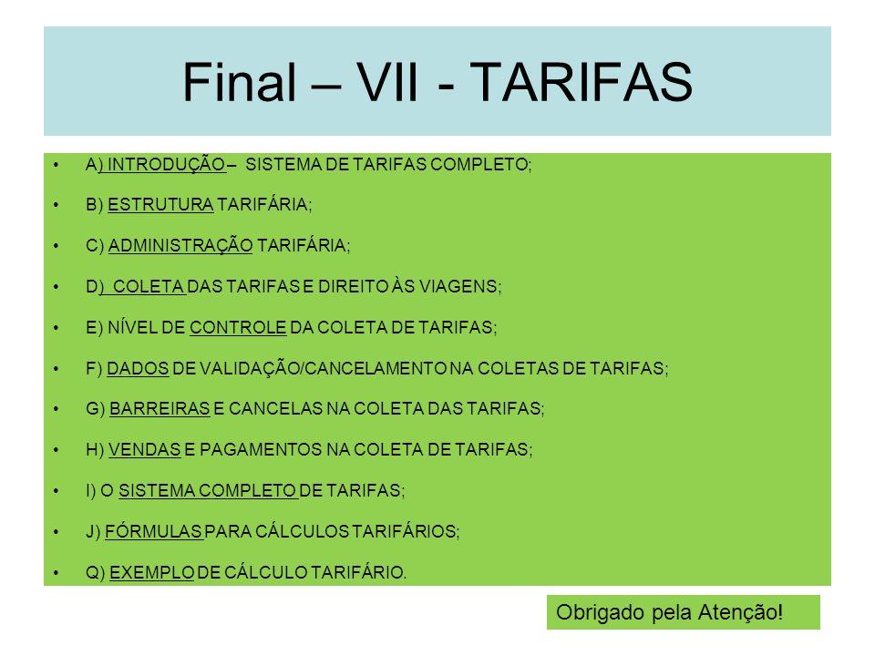 Final – VII - TARIFAS Obrigado pela Atenção!