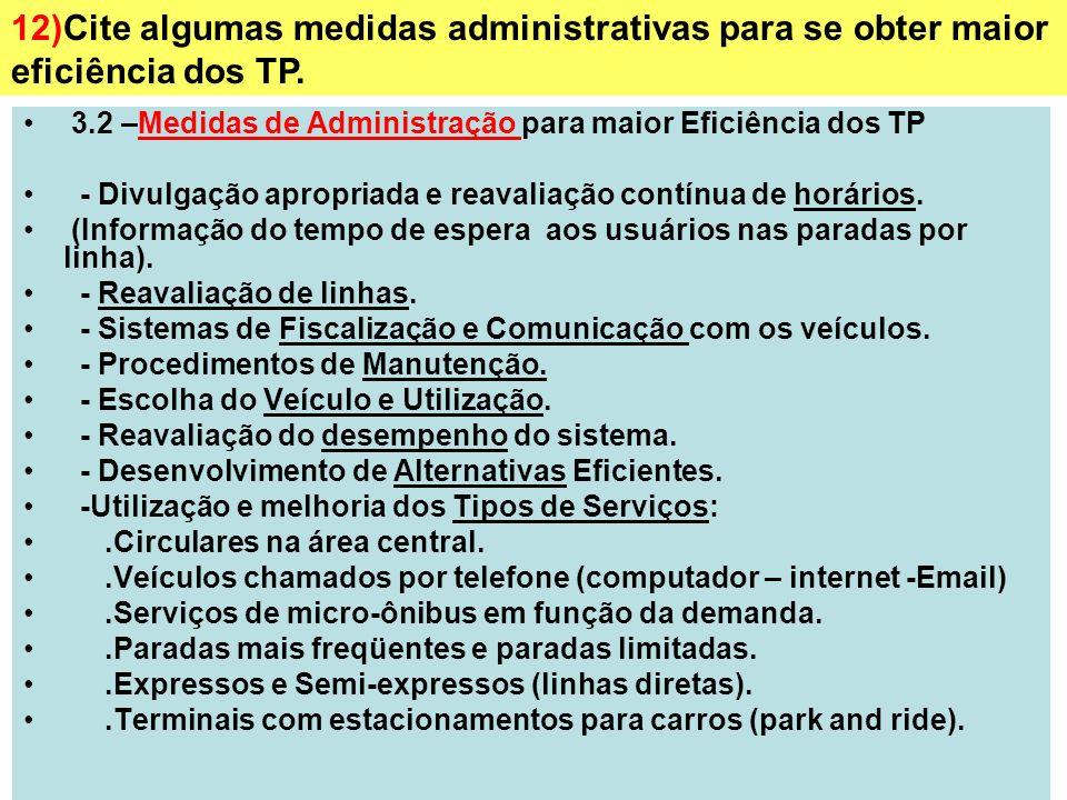 12)Cite algumas medidas administrativas para se obter maior eficiência dos TP.