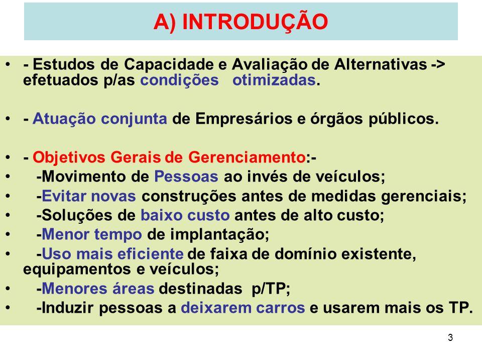 A) INTRODUÇÃO - Estudos de Capacidade e Avaliação de Alternativas -> efetuados p/as condições otimizadas.