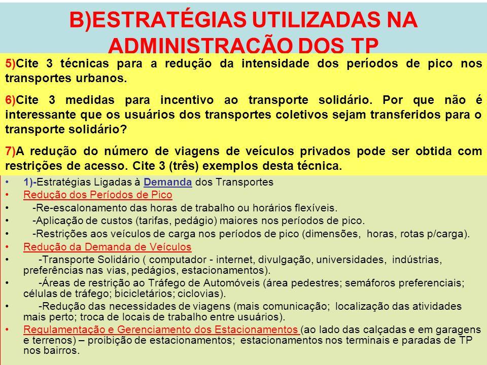 B)ESTRATÉGIAS UTILIZADAS NA ADMINISTRAÇÃO DOS TP
