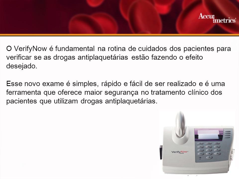 O VerifyNow é fundamental na rotina de cuidados dos pacientes para verificar se as drogas antiplaquetárias estão fazendo o efeito desejado.