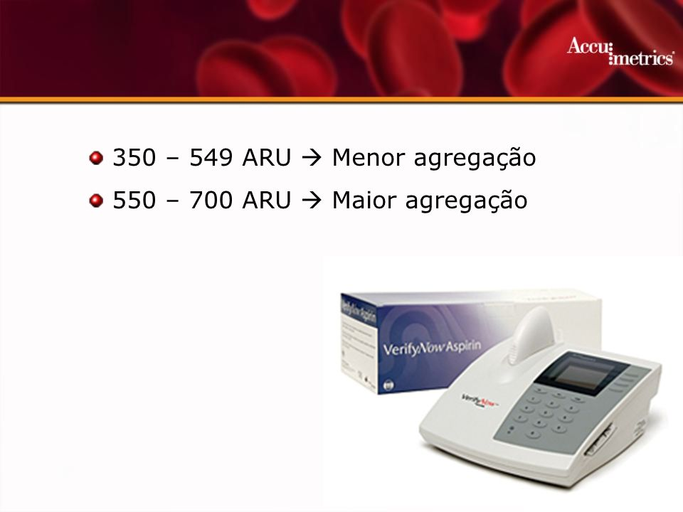 350 – 549 ARU  Menor agregação 550 – 700 ARU  Maior agregação