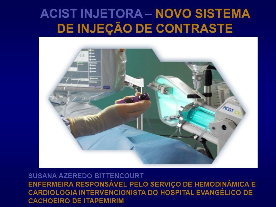 ACIST INJETORA – NOVO SISTEMA DE INJEÇÃO DE CONTRASTE
