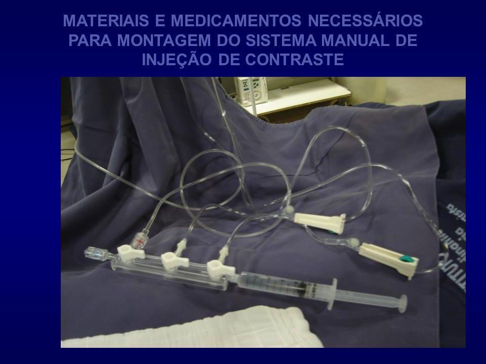 MATERIAIS E MEDICAMENTOS NECESSÁRIOS PARA MONTAGEM DO SISTEMA MANUAL DE INJEÇÃO DE CONTRASTE