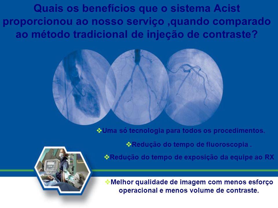 Quais os benefícios que o sistema Acist proporcionou ao nosso serviço ,quando comparado ao método tradicional de injeção de contraste