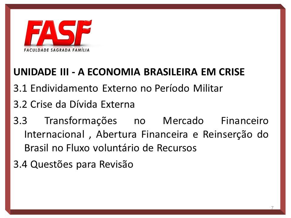 UNIDADE III - A ECONOMIA BRASILEIRA EM CRISE