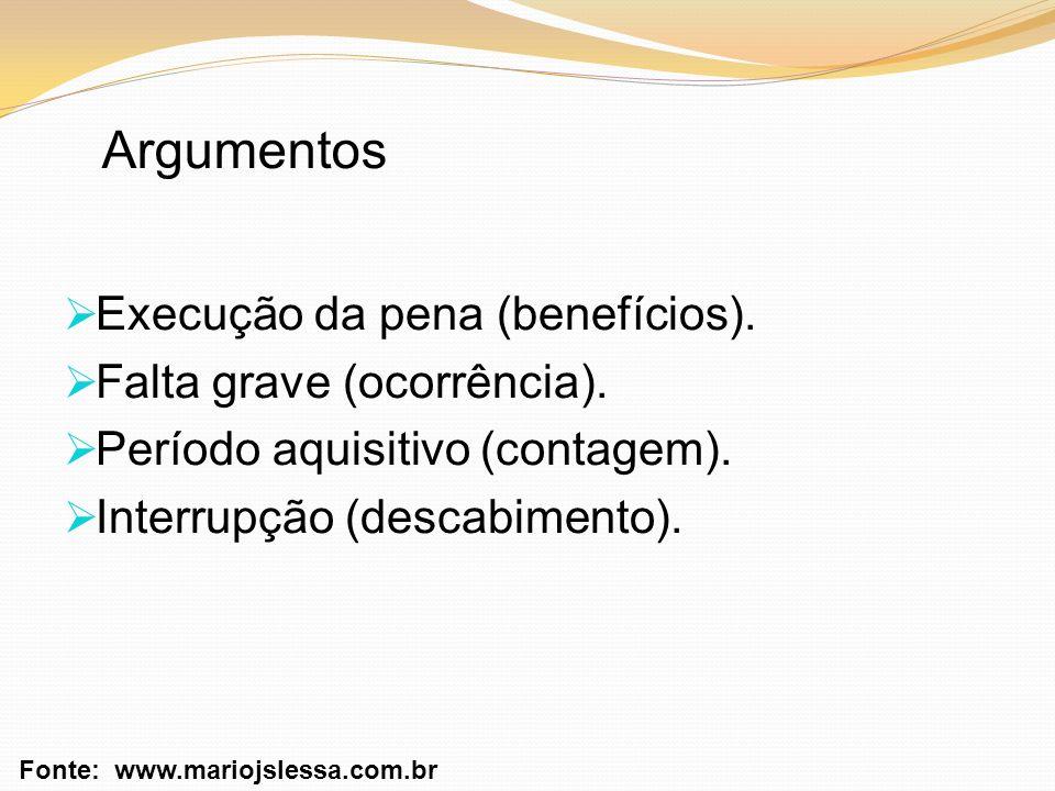 Argumentos Execução da pena (benefícios). Falta grave (ocorrência).