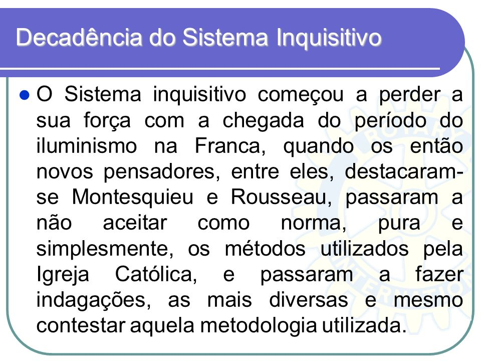 Decadência do Sistema Inquisitivo