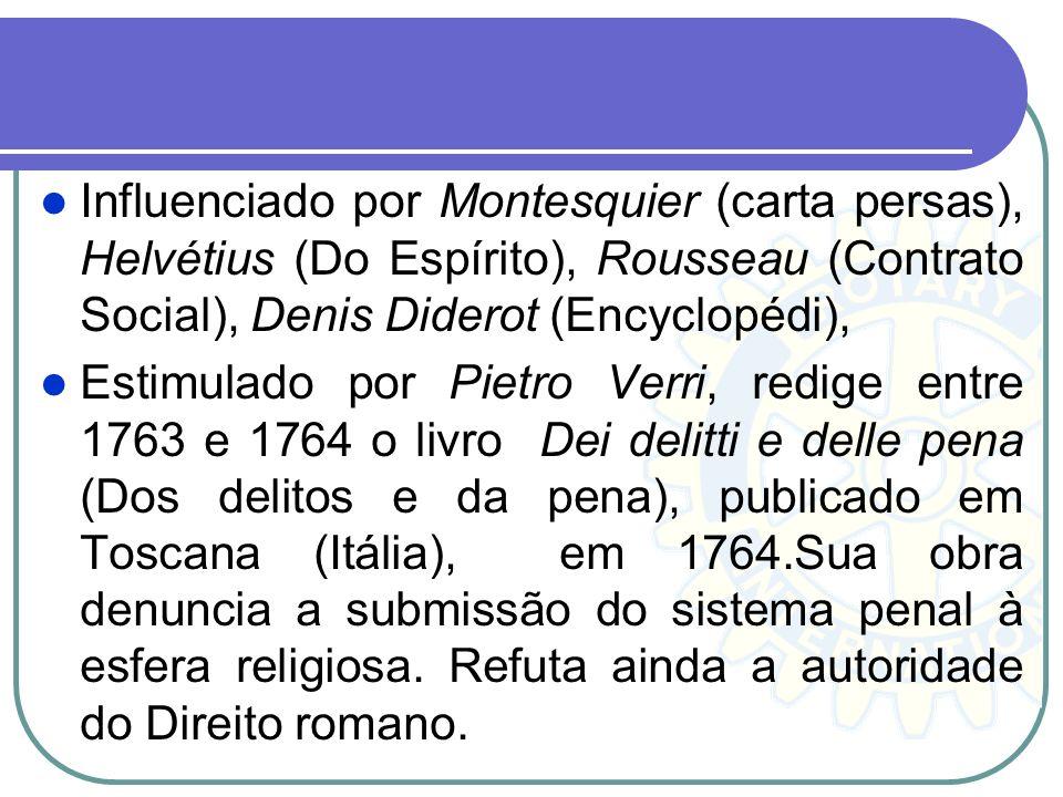 Influenciado por Montesquier (carta persas), Helvétius (Do Espírito), Rousseau (Contrato Social), Denis Diderot (Encyclopédi),