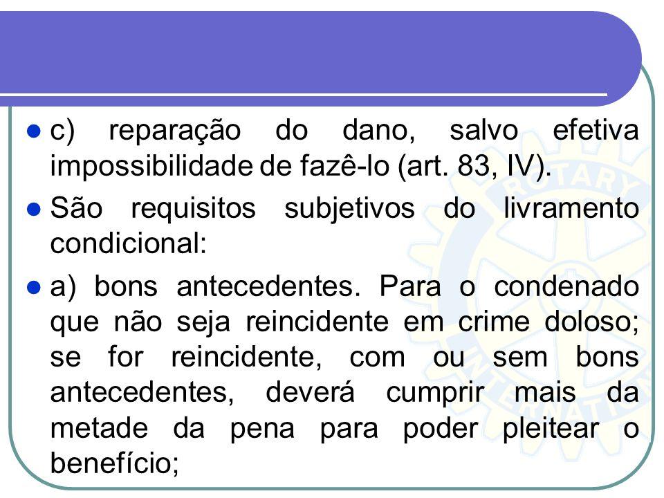 c) reparação do dano, salvo efetiva impossibilidade de fazê-lo (art