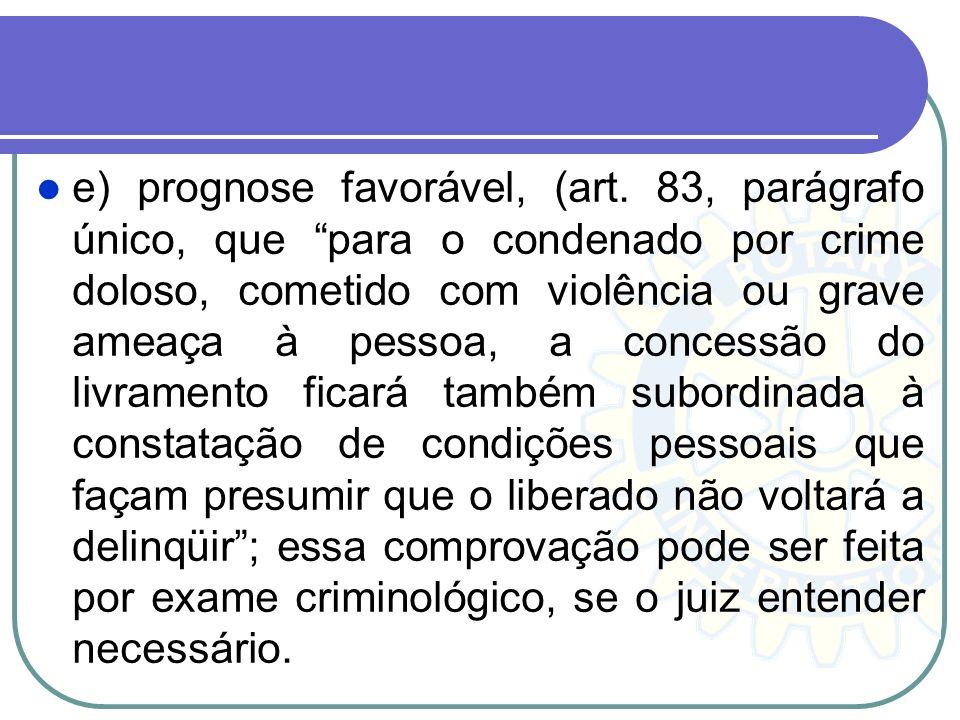 e) prognose favorável, (art