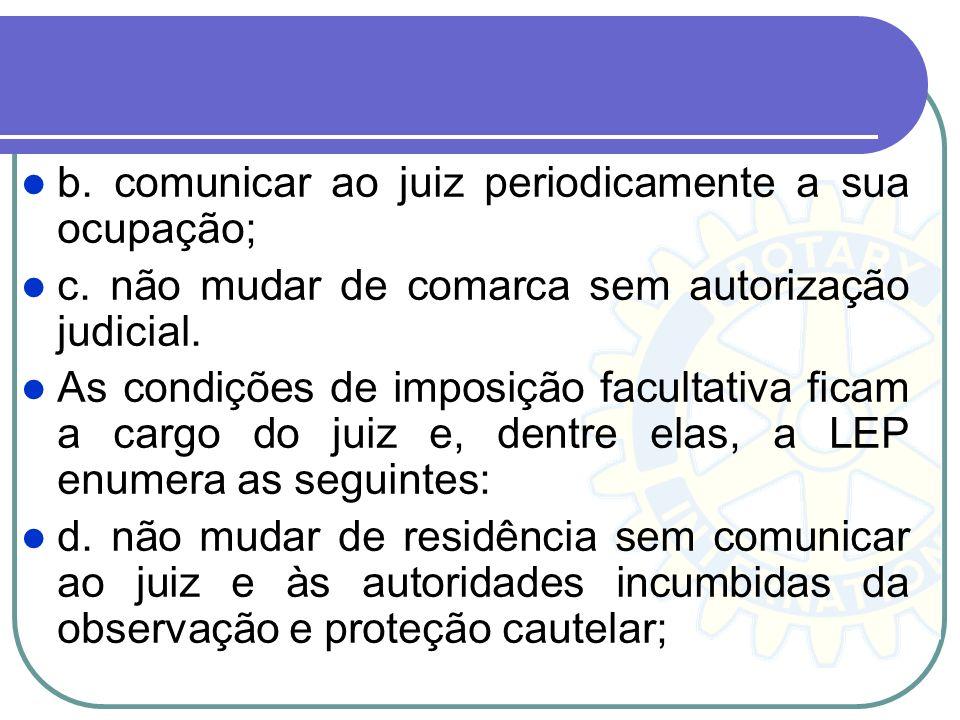 b. comunicar ao juiz periodicamente a sua ocupação;