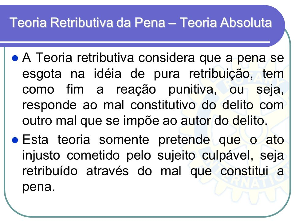 Teoria Retributiva da Pena – Teoria Absoluta