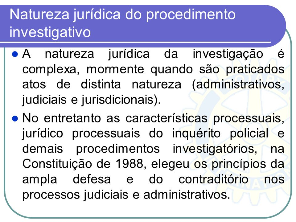Natureza jurídica do procedimento investigativo