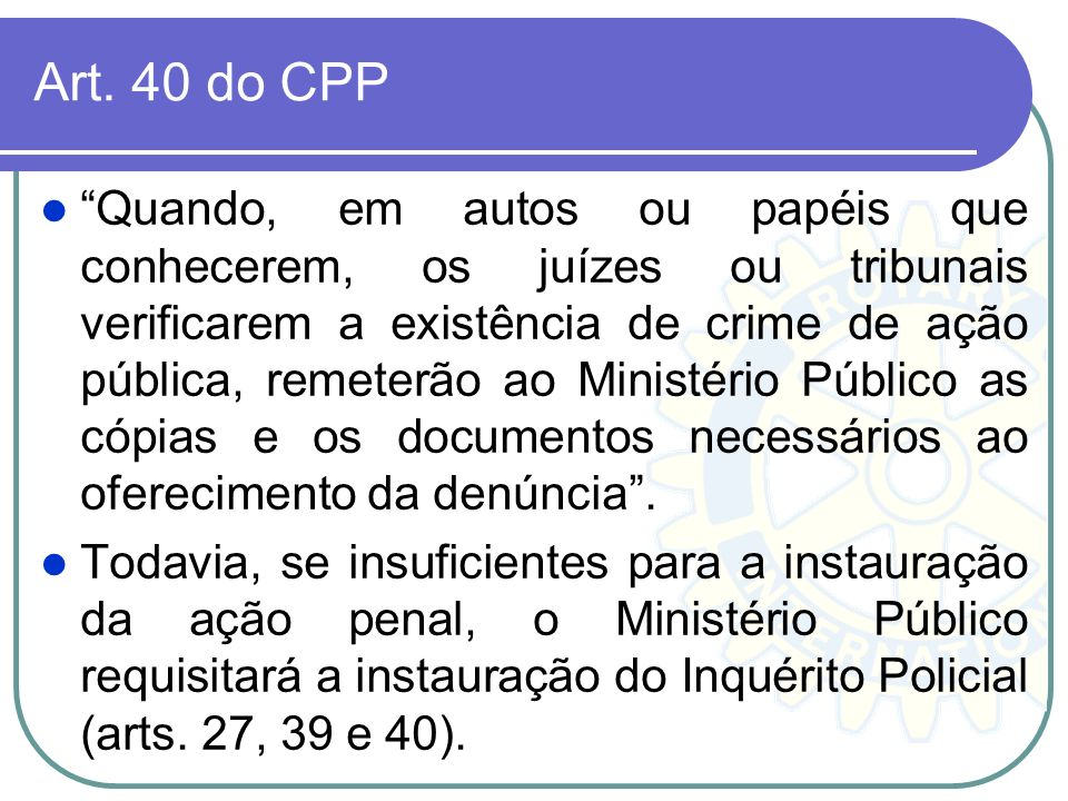 Art. 40 do CPP
