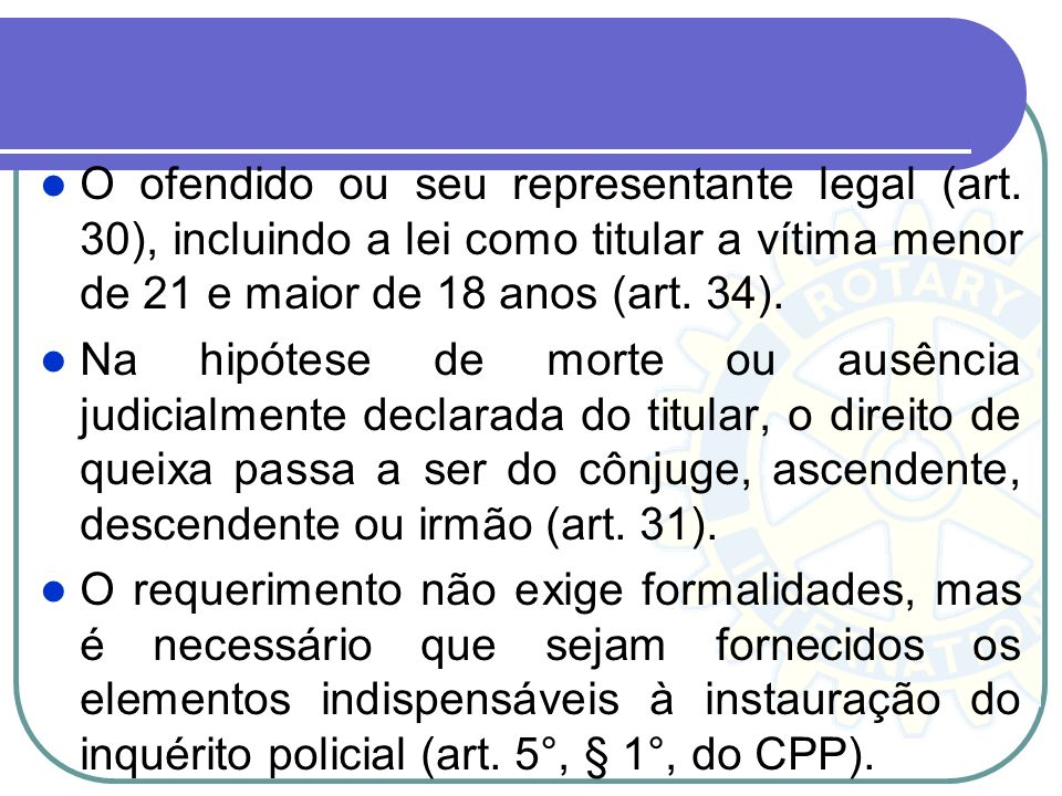 O ofendido ou seu representante legal (art