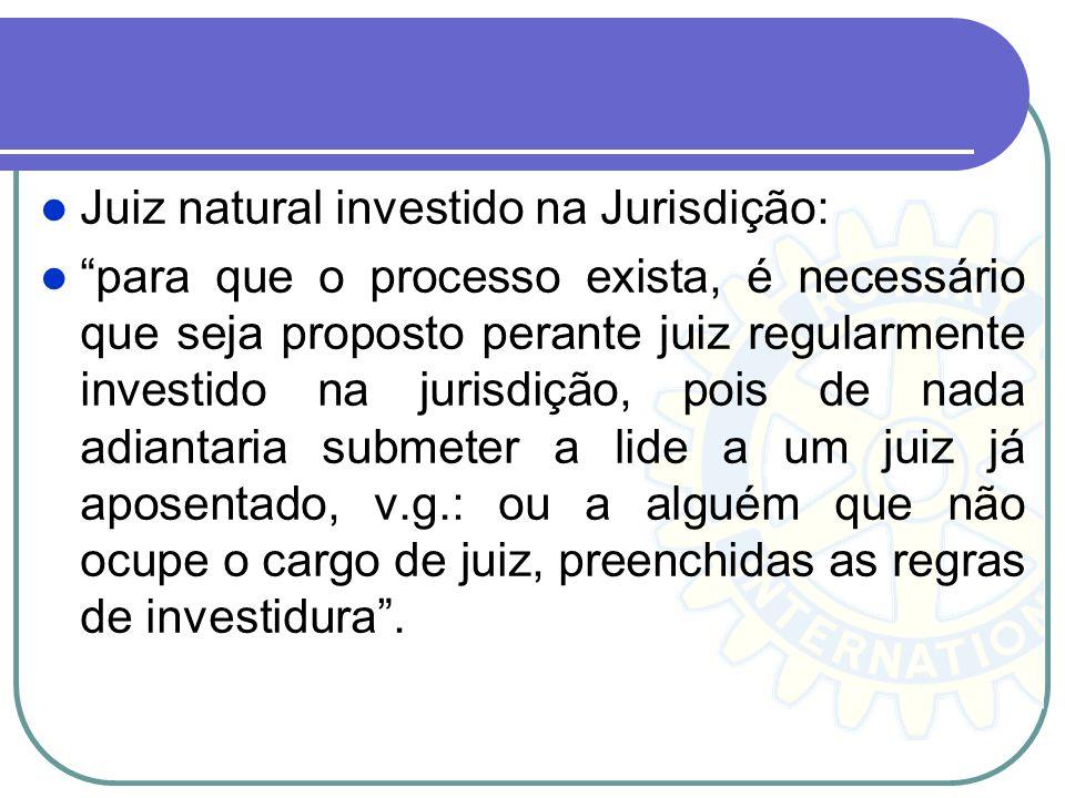 Juiz natural investido na Jurisdição: