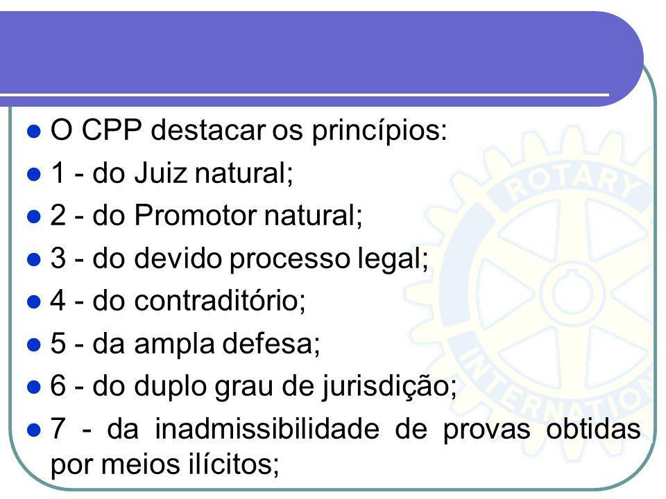 O CPP destacar os princípios: