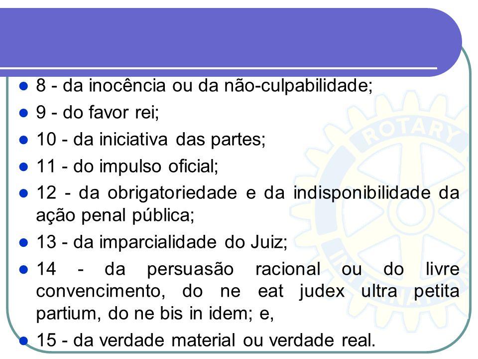 8 - da inocência ou da não-culpabilidade;