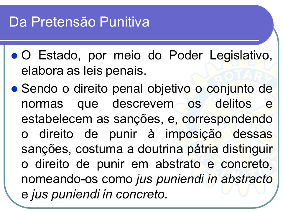 Da Pretensão Punitiva O Estado, por meio do Poder Legislativo, elabora as leis penais.