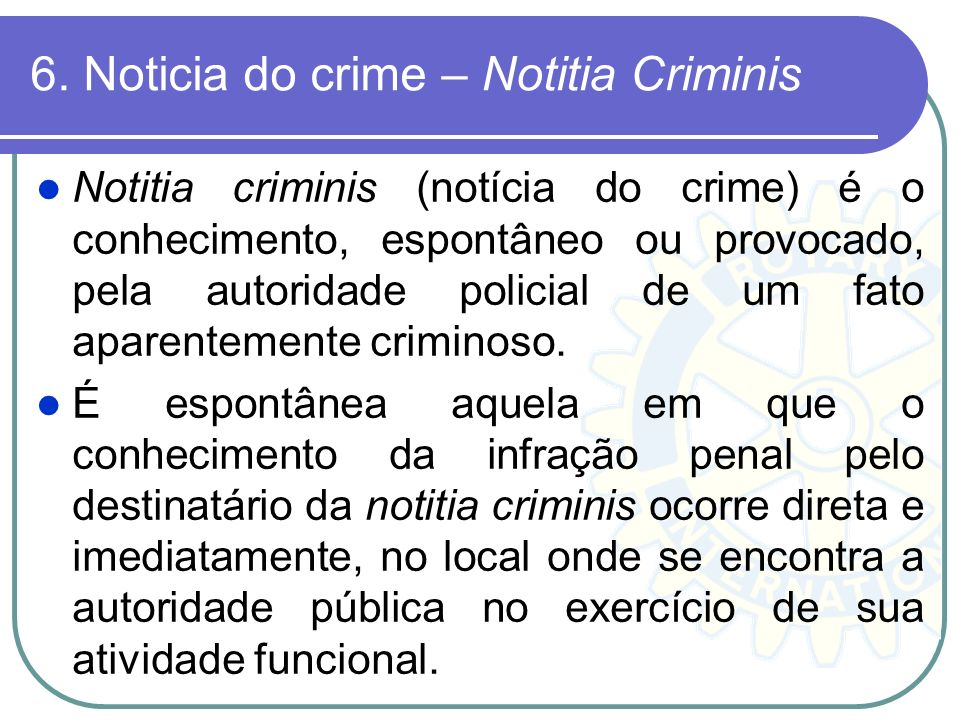 6. Noticia do crime – Notitia Criminis