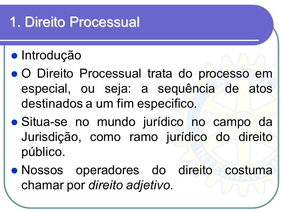 1. Direito Processual Introdução