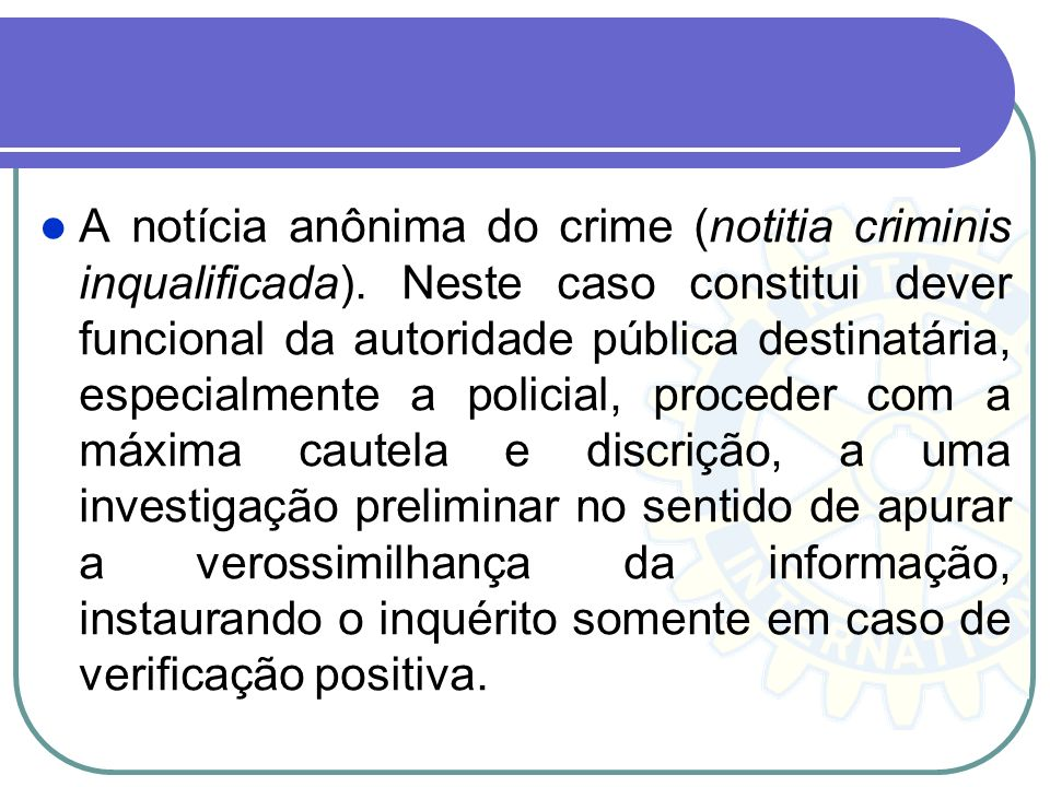 A notícia anônima do crime (notitia criminis inqualificada)