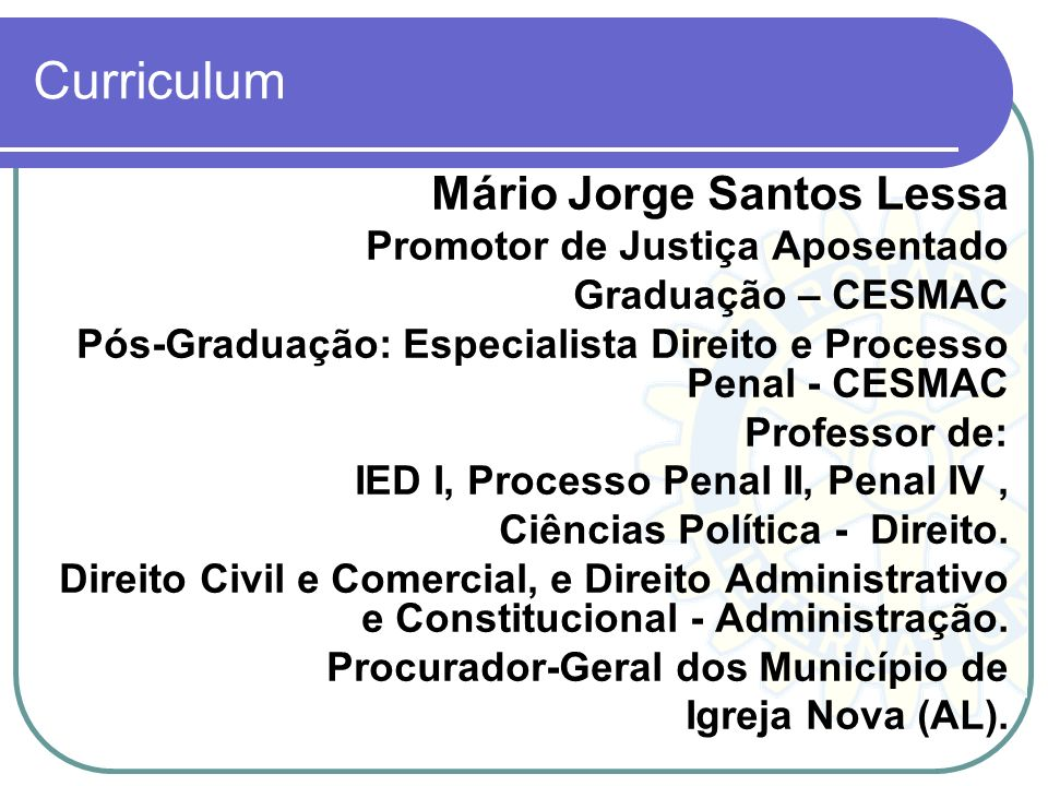 Curriculum Mário Jorge Santos Lessa Promotor de Justiça Aposentado