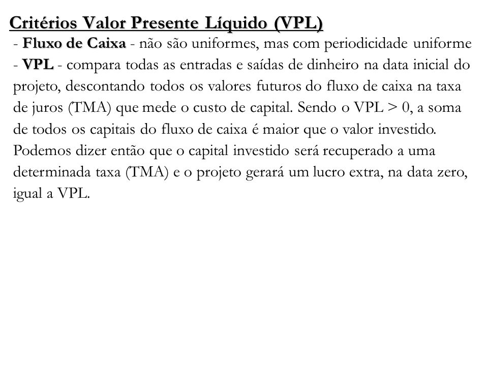 Critérios Valor Presente Líquido (VPL)