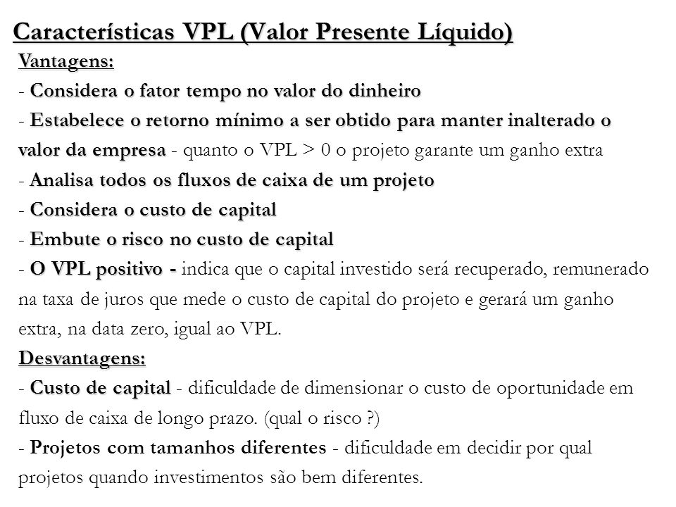 Características VPL (Valor Presente Líquido)