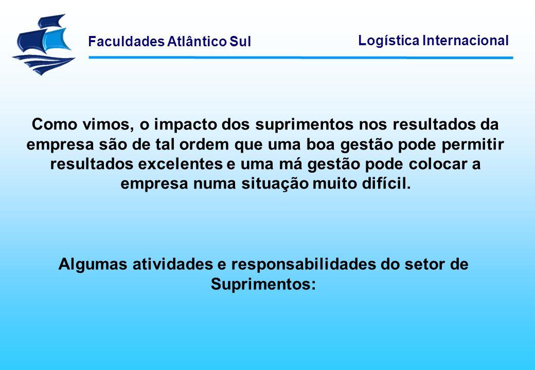 Algumas atividades e responsabilidades do setor de Suprimentos: