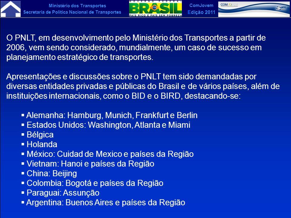O PNLT, em desenvolvimento pelo Ministério dos Transportes a partir de 2006, vem sendo considerado, mundialmente, um caso de sucesso em planejamento estratégico de transportes.