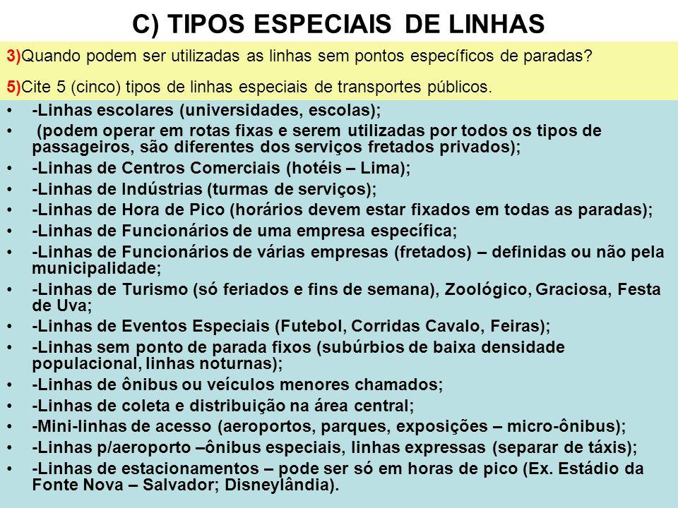 C) TIPOS ESPECIAIS DE LINHAS