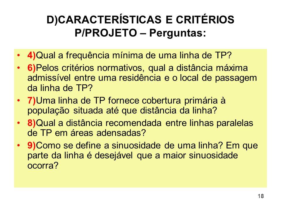 D)CARACTERÍSTICAS E CRITÉRIOS P/PROJETO – Perguntas: