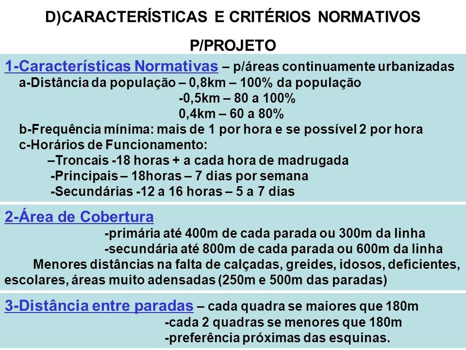 D)CARACTERÍSTICAS E CRITÉRIOS NORMATIVOS P/PROJETO