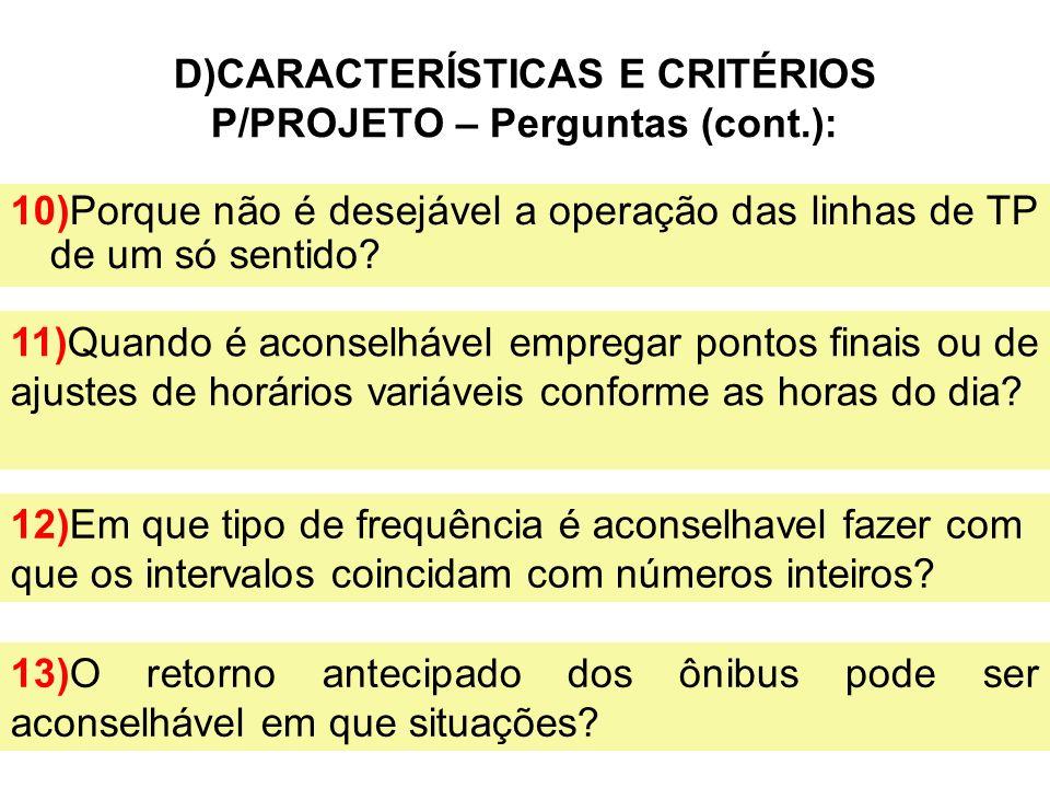 D)CARACTERÍSTICAS E CRITÉRIOS P/PROJETO – Perguntas (cont.):